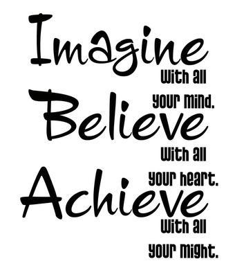 imagine belive achieve